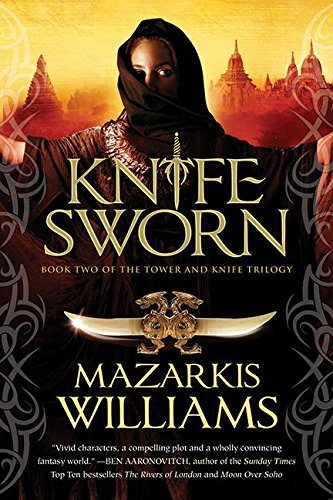 Knife Sworn: Book Two of the Tower and Knife Trilogy