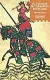 El Cavaller de l'armadura rovellada (L'Arcà)