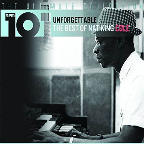 101 - Unforgettable: The Best Of Nat King Cole