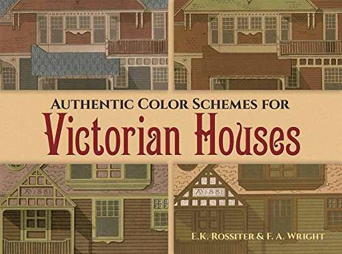 Cheap  Authentic Color Schemes for Victorian Houses: Comstock's Modern House Painting, 1883 (Dover..