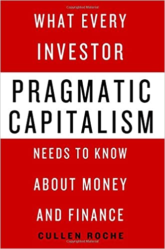 What Every Investor Needs to Know About Money and Finance Pragmatic Capitalism