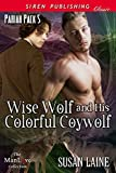 Wise Wolf and His Colorful Coywolf [Pariah Pack  5] (Siren Publishing Classic ManLove)