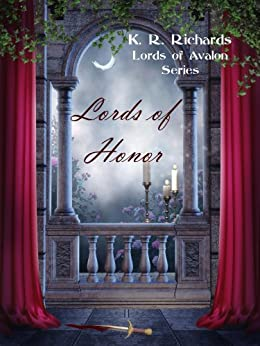 Lords of Honor (Lords of Avalon Book 2) by [Richards, K. R.]