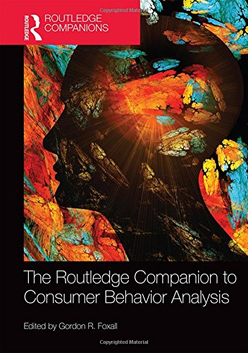 The Routledge Companion to Consumer Behavior Analysis (Routledge Companions in Business, Management and Accounting)