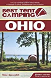 Best Tent Camping: Ohio: Your Car-Camping Guide to Scenic Beauty, the Sounds of Nature, and an Escape from Civilization Paperback – May 15, 2012