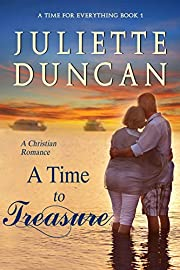 A Time to Treasure: A Christian Romance (A Time for Everything Book 1)