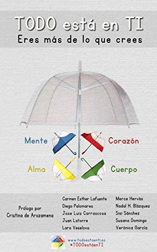 TODO ESTÁ EN TI: ERES MÁS DE LO QUE CREES (Spanish Edition) by