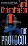The Protocol, April Christofferson, 0312866380