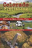 Colorado Flyfishing, Mark D. Williams and W. Chad McPhail, 1555664423