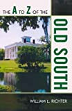 The A to Z of the Old South, William L. Richter, 0810868342
