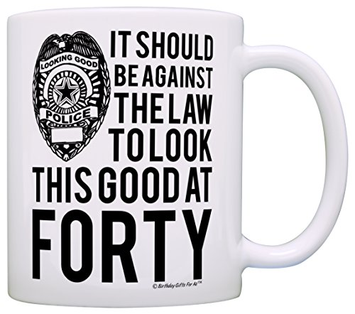 40th Birthday Gifts For All Against the Law to Look This Good at Forty Gift Coffee Mug Tea Cup White ()