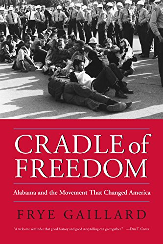 Download Cradle of Freedom: Alabama and the Movement That Changed America Pdf