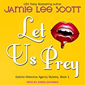 Let Us Prey: Gotcha Detective Agency Series, Book 1 | Jamie Lee Scott