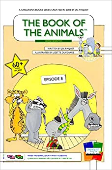 The Book of The Animals - Episode 8 (Bilingual English-Portuguese): When The Animals Don't Want To Behave by [Paquet, J.N.]