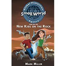 New Kids on the Rock (Small World Global Protection Agency) (Volume 1)