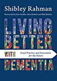 Living Better with Dementia