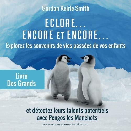 ECLORE, ENCORE et ENCORE ...: Livre des Grands (Volume 1) (French Edition)