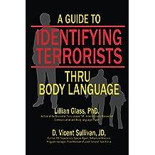 A Guide to Identifying Terrorists Thru Body Language