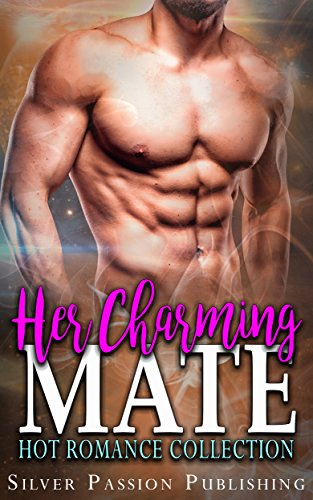 Her Charming Mate: Hot Romance Collection