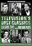 Television's Lost Classics Volume 2: Rare Pilots