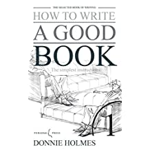 HOW TO WRITE A GOOD BOOK: The simplest instructions