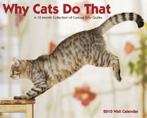Why Cats Do That 2010 Calendar
