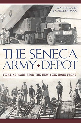 The Seneca Army Depot: Fighting Wars from the New York Home - Gables Store
