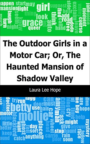 The Outdoor Girls in a Motor Car; Or, The Haunted Mansion of Shadow Valley