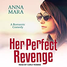 Her Perfect Revenge Audiobook by Anna Mara Narrated by Carly Robins