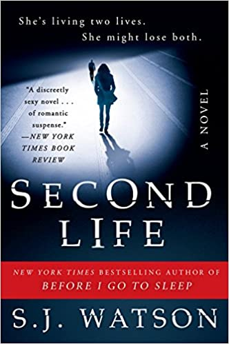 Second Life: A Novel: S  J  Watson: 9780062060594: Amazon com: Books