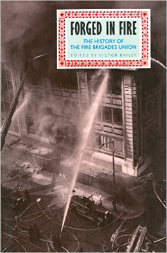 Book Forged in Fire: History of the Fire Brigades Union