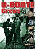 U-Boote Crews: Daily Life, 1939-1945