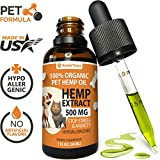 Hemp Oil Extract for Dogs & Cats (500MG / 30ML) - 100% Organic Hip & Joint Pain Relief Food Supplement - Anxiety and Stress Relief Hypoallergenic Hemp Oil - Natural Anti-Inflammatory Calming Pet Treats - Made In USA