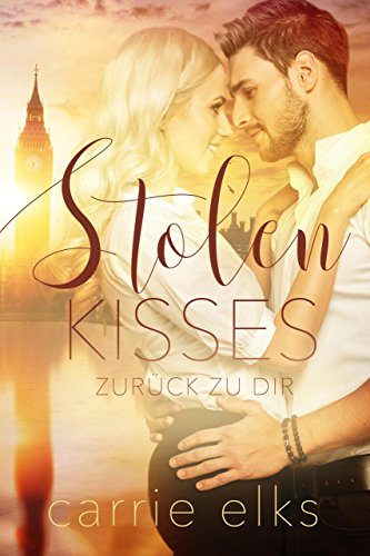 Stolen Kisses: Zurück zu dir (Love-in-London 1) (German Edition)