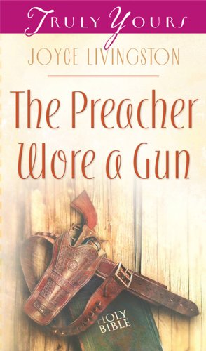 (The Preacher Wore A Gun (Truly Yours Digital Editions Book)
