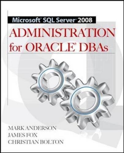 Microsoft SQL Server 2008 Administration for Oracle DBAs by McGraw-Hill Education