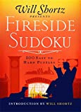 Will Shortz Presents Fireside Sudoku: 200 Easy to Hard Puzzles: Easy to Hard Sudoku Volume 1