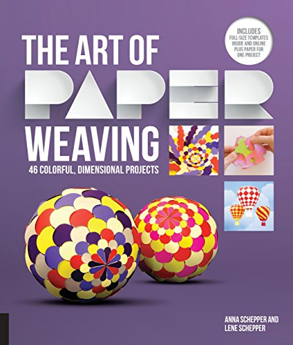 The Art of Paper Weaving: 46 Colorful, Dimensional Projects--Includes Full-Size Templates Inside & Online Plus Practice Paper for One (Artist Trading Card Ideas)