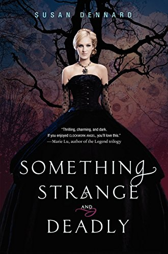 Something Strange and Deadly (Something Strange and Deadly Trilogy, Band 1)