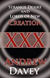Strange Desire and Lords of New Creation, Andrew Davey, 1462639429