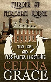 Murder at Merisham Lodge: Miss Hart and Miss Hunter Investigate: Book 1