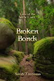 Broken Bonds (Tales of the Seelie Court Book 2)