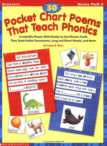 30 Pocket Chart Poems That Teach Phonics: Irresistible Poems With Ready-to-Use Picture Cards That Teach Initial Consonants, Long and Short Vowels, and More (Halloween Poems For Teachers)