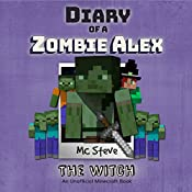 Diary of a Minecraft Zombie Alex Book 1: The Witch (An Unofficial Minecraft Diary Book) (Volume 1) | MC Steve