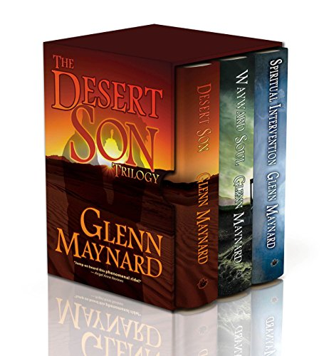 3-in-1 BOXED SET ALERT FOR FREE!  Desert Son Trilogy: Desert Son, Wayward Soul, Spiritual Intervention by Glenn Maynard
