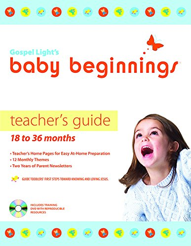 Baby Beginnings Teacher's Guide (with CD-ROM): 18-36 Months (Gospel Light's Baby Beginnings) (Gospel Light Curriculum)