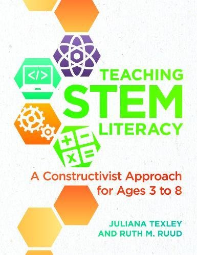 Teaching STEM Literacy: A Constructivist Approach for Ages 3 to 8