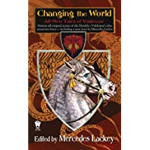 Changing the World: All-New Tales of Valdemar (Tales of Valdemar Series Book 5)