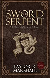 Sword and Serpent by Taylor Marshall (2014-11-11)