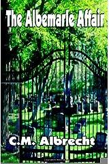 Albemarle Affair [Paperback] [2012] (Author) C.M. Albrecht Paperback